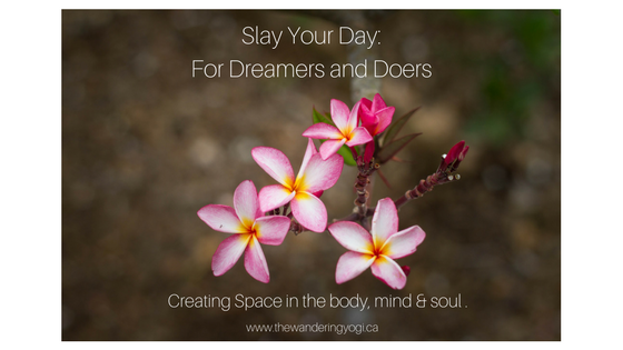 Slay Your Day_ For Dreamers and Doers